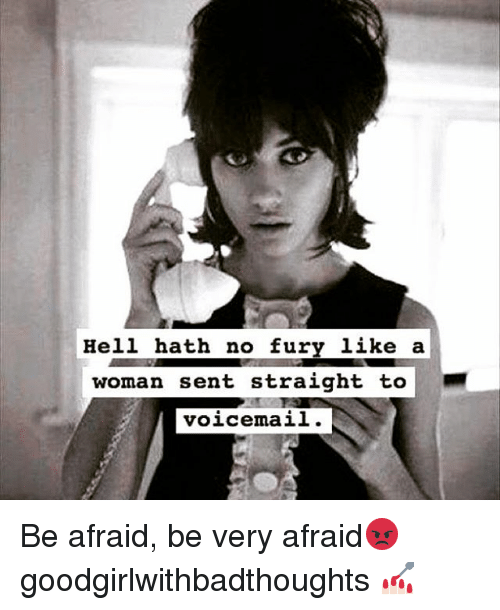 hell hath no fury like a woman sent straight to 18323247 ✅ 25 best memes about voicemail voicemail memes