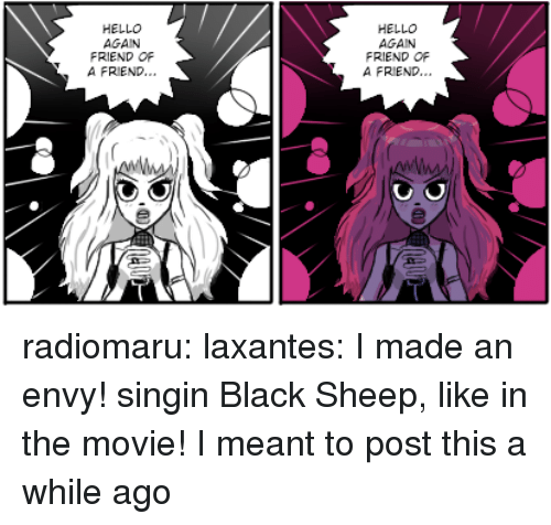 Hello, Target, and Tumblr: HELLO  AGAIN  FRIEND OR  A FRIEND..  HELLO  AGAIN  FRIEND OF  A FRIEND. radiomaru: laxantes:  I made an envy! singin Black Sheep, like in the movie!  I meant to post this a while ago