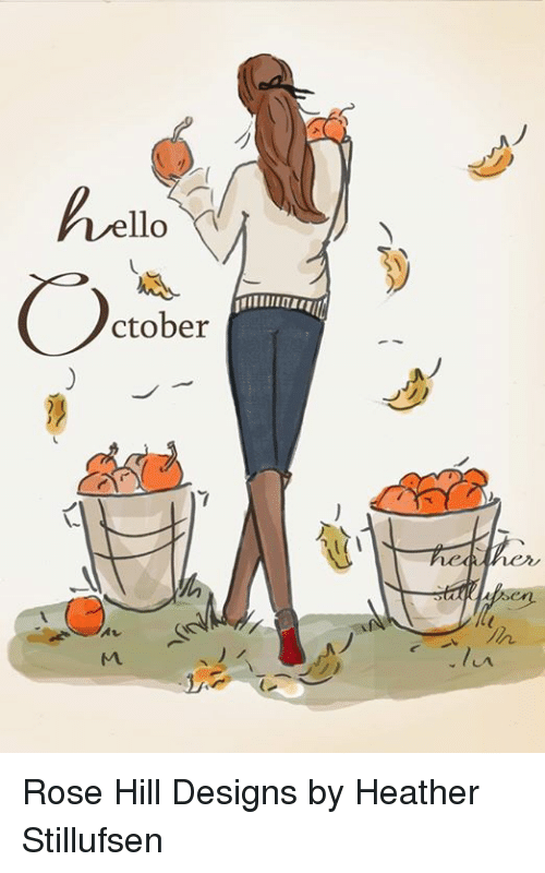 Hello Ctober Rose Hill Designs By Heather Stillufsen Hello Meme On