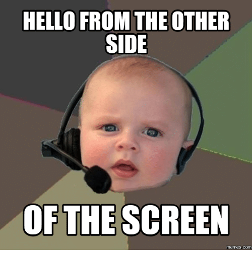 Hello From the Other Side, Hellow From the Other Side, and Screens: HELLO FROM THE OTHER  SIDE  OF THE SCREEN  COM