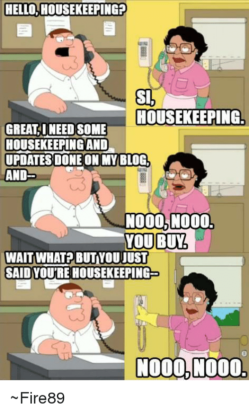 hello housekeeping sil housekeeping great i need some housekeeping and 7815622 ✅ 25 best memes about housekeeping housekeeping memes