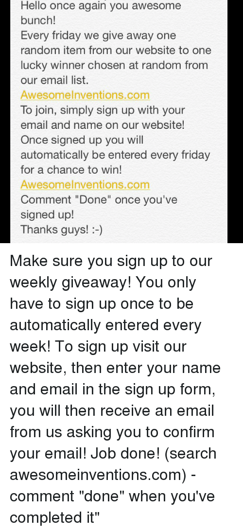 Hello Once Again You Awesome Bunch! Every Friday We Give Away One
