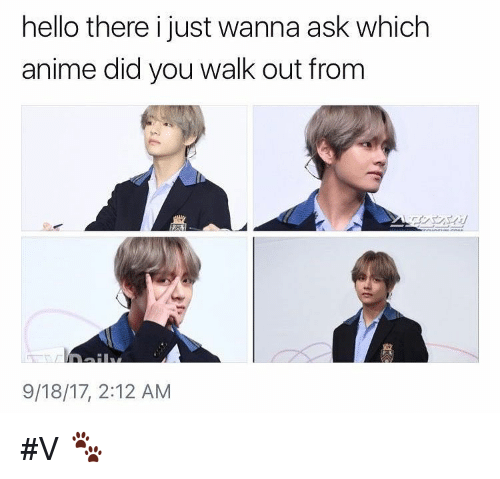 Anime, Hello, and Ask: hello there i just wanna ask which  anime did you walk out from  パンツ  9/18/17, 2:12 AM #V 🐾