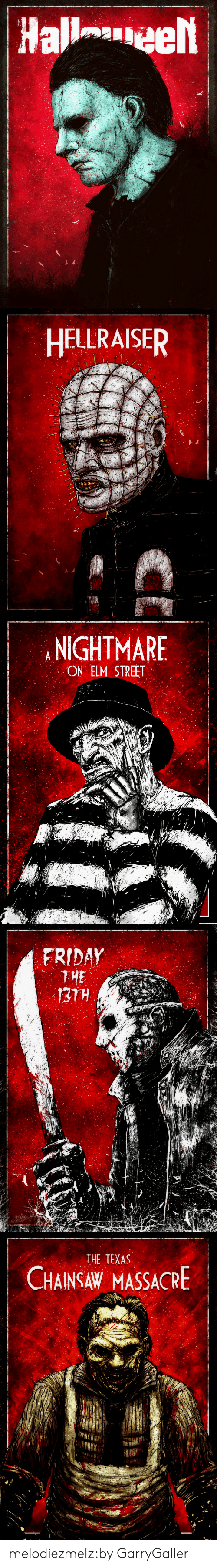 Friday, Tumblr, and Blog: HELLRAISER   NIGHTMARE  ON ELM STREET   FRIDAY  THE   THE TEXAS  CHAINSAW MASSACRE melodiezmelz:by GarryGaller