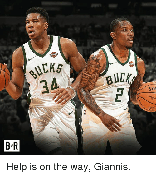 Help, Giannis, and  Way: Help is on the way, Giannis.
