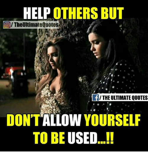 Help Others But Oitheultimate Quotes Fthe Uitimate Quotes Dont Allow