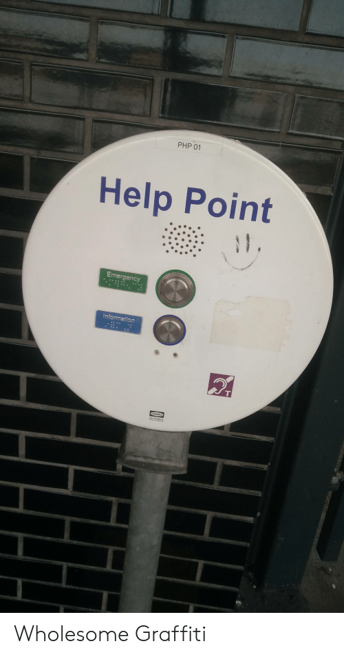 Graffiti, Help, and Information: Help Point  Emergency  Information Wholesome Graffiti