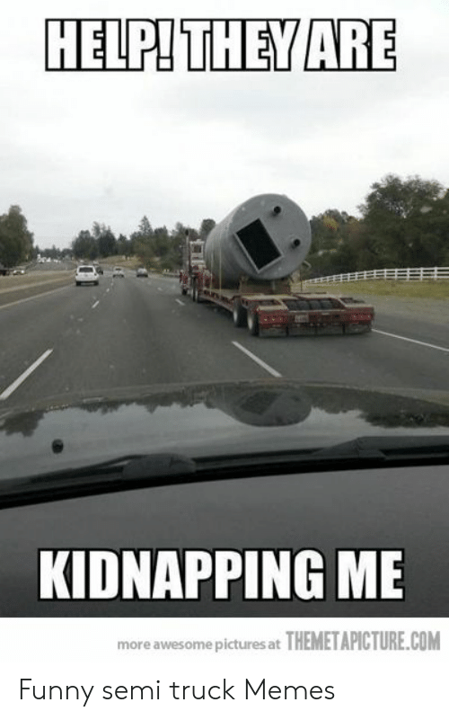 Help They Are Kidnapping Me More Awesome Pictures At