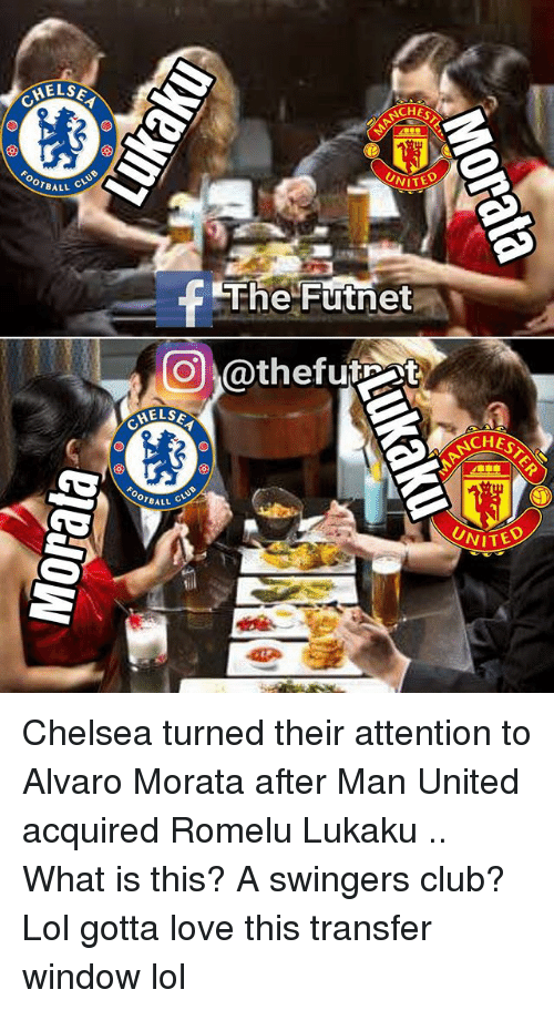 Chelsea, Club, and Lol: HELS  CHEL  CHES  OTBALL  ALL CLUB  UNITE  VITED  O @thefutrt  ELSE  CHEL  CHES  OOTBALL  ALL CLU  UNITED Chelsea turned their attention to Alvaro Morata after Man United acquired Romelu Lukaku .. What is this? A swingers club? Lol gotta love this transfer window lol