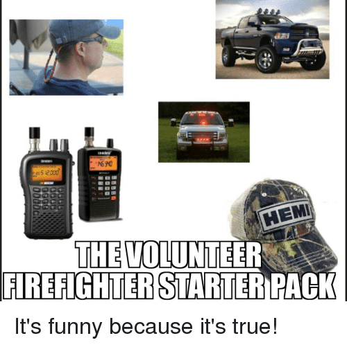 Hemi The Volunteer Firefighter Starter Pack It S Funny Because