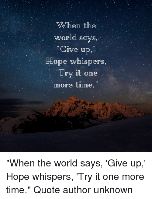 Hen The World Says Give Up Hope Whispers Try It One More