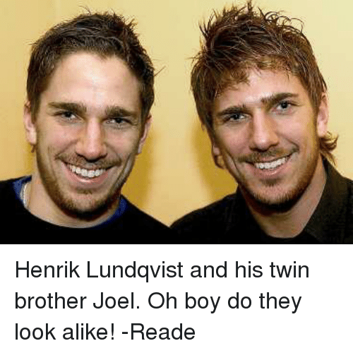 Henrik Lundqvist And His Twin Brother Joel Oh Boy Do They Look Alike