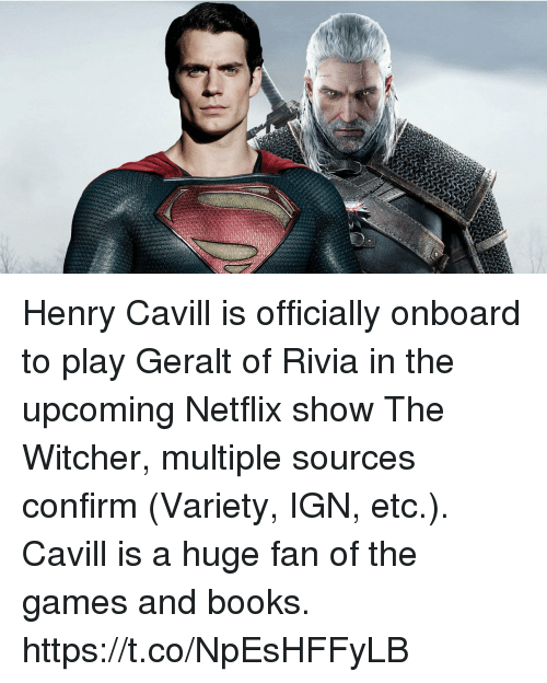 Henry Cavill Is Officially Onboard To Play Geralt Of Rivia