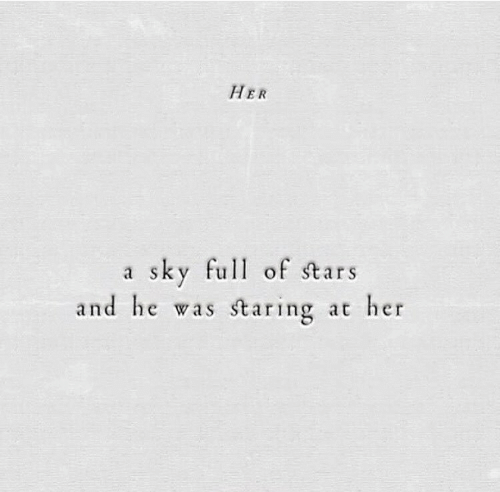 Stars, Her, and Sky: HER  a sky full of stars  and he was staring at her