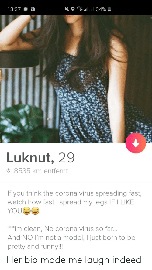 Indeed, Her, and Bio: Her bio made me laugh indeed