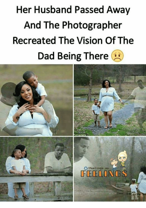Dad, Memes, and Vision: Her Husband Passed Away  And The Photographer  Recreated The Vision Of The  Dad Being There  O/Feelings.ws  FEELONGS