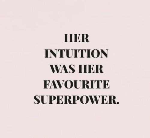 HER INTUITION WAS HER FAVOURITE SUPERPOWER   Intuition Meme