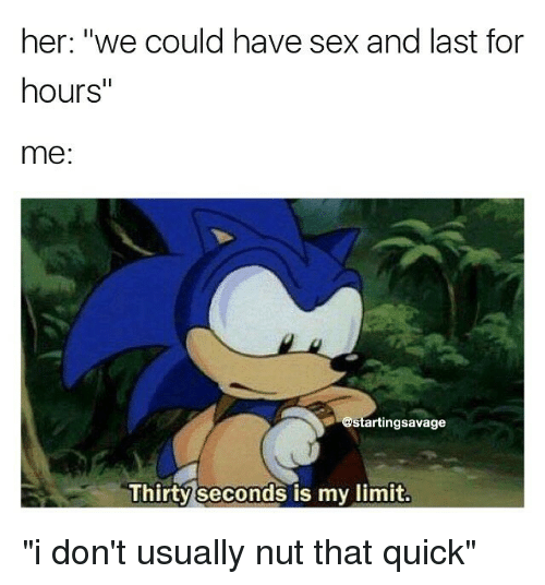 We could sex hours and hours