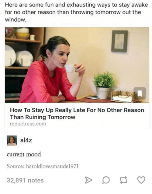 Windows, Humans Of Tumblr, And Current Mood: Here Are Some Fun And  Exhausting  Ways To Stay Awake