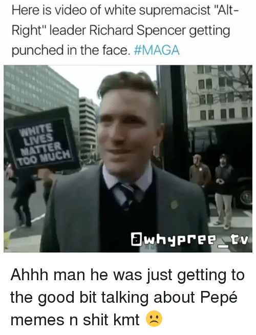 here is video of white supremacist alt right leader richard 12815886 ✅ 25 best memes about richard spencer getting punched richard,Richard Spencer Memes