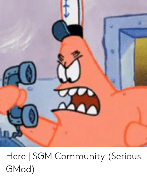 Here | SGM Community Serious GMod | Community Meme on ME ME