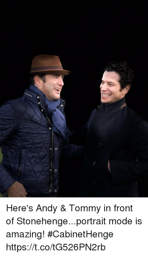 Memes, Amazing, and 🤖: Here's Andy & Tommy in front of Stonehenge...portrait mode is amazing! #CabinetHenge https://t.co/tG526PN2rb