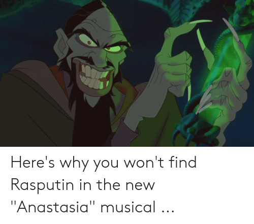 Here S Why You Won T Find Rasputin In The New Anastasia