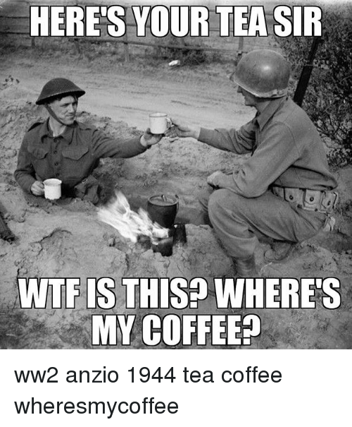 heres your tea sir wtf is this wheres my coffee 26731281 ✅ 25 best memes about wheres my coffee wheres my coffee memes,Wheres My Coffee Meme