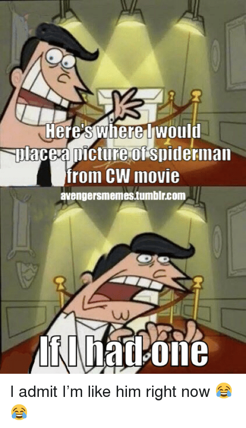Tumblr, Movie, and Spiderman: Heresswherelwould  Solacea picture of spiderman  from CW movie  avengersmemes.tumblr.com <p>I admit I'm like him right now 😂😂</p>