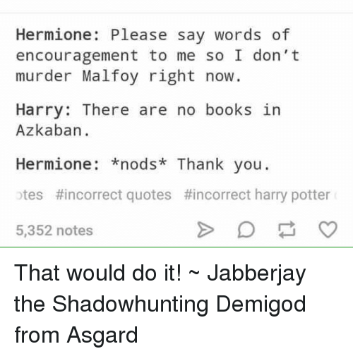 Hermione Please Say Words Of Encouragement To Me So I Dont Murder