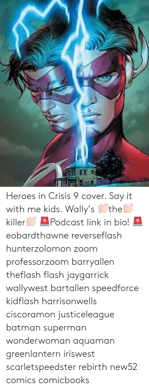 Batman, Memes, and Superman: Heroes in Crisis 9 cover. Say it with me kids. Wally's 👏🏻the👏🏻killer👏🏻 🚨Podcast link in bio! 🚨 eobardthawne reverseflash hunterzolomon zoom professorzoom barryallen theflash flash jaygarrick wallywest bartallen speedforce kidflash harrisonwells ciscoramon justiceleague batman superman wonderwoman aquaman greenlantern iriswest scarletspeedster rebirth new52 comics comicbooks