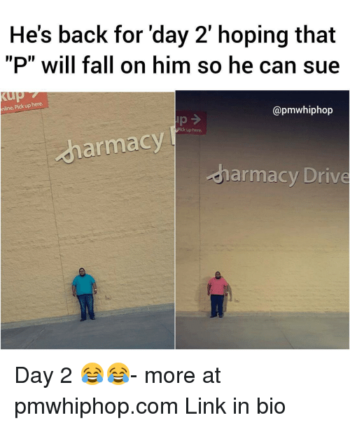 """Fall, Memes, and Drive: He's back for day 2 hoping that  P"""" will fall on him so he can sue  nline. Pick up here.  @pmwhiphop  dharmacy  Sharmacy Drive Day 2 😂😂- more at pmwhiphop.com Link in bio"""