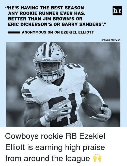 "Barry Sanders, Sports, and Anonymous: ""HES HAVING THE BEST SEASON  ANY ROOKIE RUNNER EVER HAS.  BETTER THAN JIM BROWN'S OR  ERIC DICKERSON'S OR BARRY SANDERS.""  ANONYMOUS GM ON EZEKIEL ELLIOTT  HIT MIKE FREEMAN  COWBOYS Cowboys rookie RB Ezekiel Elliott is earning high praise from around the league 🙌"