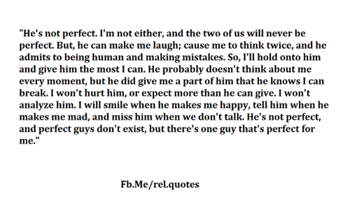 Hes Not Perfect Im Not Either And The Two Of Us Will Never Be