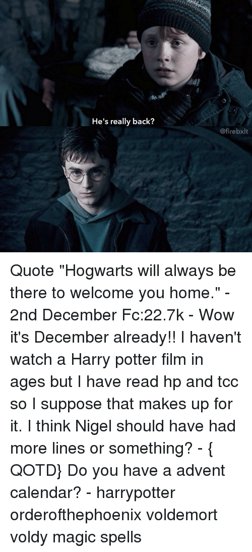 Hes Really Back Bxlt Quote Hogwarts Will Always Be There To