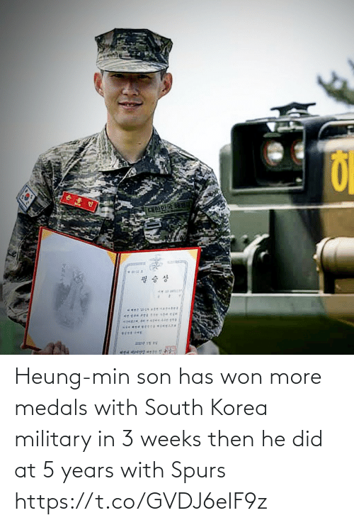 Memes, Spurs, and Military: Heung-min son has won more medals with South Korea military in 3 weeks then he did at 5 years with Spurs https://t.co/GVDJ6eIF9z