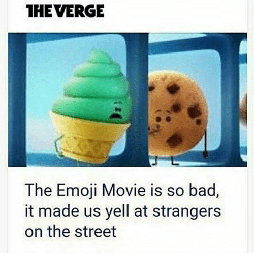 Heverge The Emoji Movie Is So Bad It Made Us Yell At Strangers On
