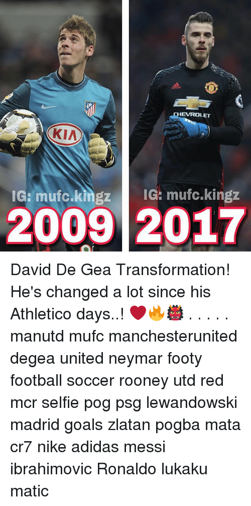 Respeto a ti mismo Ritual promoción  HEVROLET IG Mufoukingz IG Mufckingz 2009 2017 David De Gea Transformation!  He's Changed a Lot Since His Athletico Days! ❤️🔥👹 Manutd Mufc  Manchesterunited Degea United Neymar Footy Football Soccer Rooney Utd Red