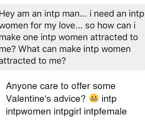 Hey Am an Intp Man I Need an Intp Women for My Love So How
