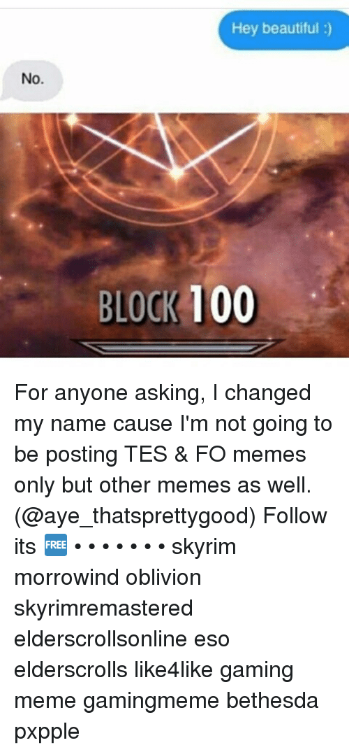 Hey Beautiful No Block 100 For Anyone Asking I Changed My Name