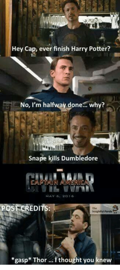 hey cap ever finish harry potter no im halfway done 7170879 hey cap ever finish harry potter? no i'm halfway done why? snape,Dumbledore Meme