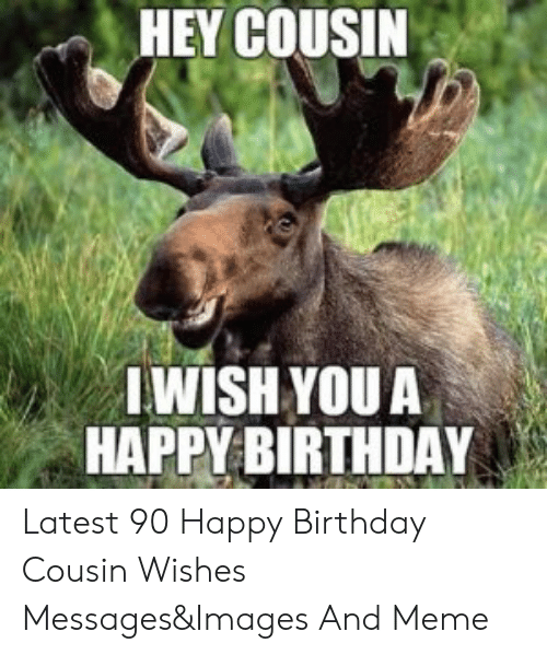 HEY COUSIN LWISH YOUA HAPPY BIRTHDAY Latest 90 Happy Birthday Cousin