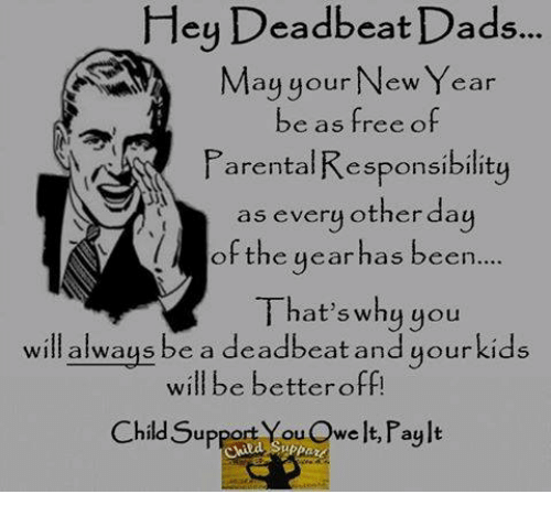 hey deadbeat dads may your new year be as free 10695845 25 best deadbeat dad memes single moms memes, deadbeat dads memes