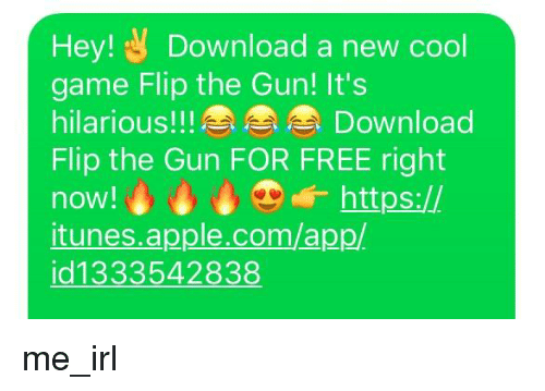 Hey! Download a New Cool Game Flip the Gun! It's Hilarious
