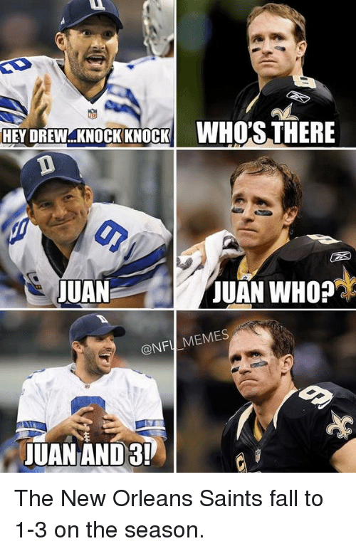 hey drew knock knock whos there juan juan who onf 7968 ✅ 25 best memes about new orleans saints new orleans saints memes
