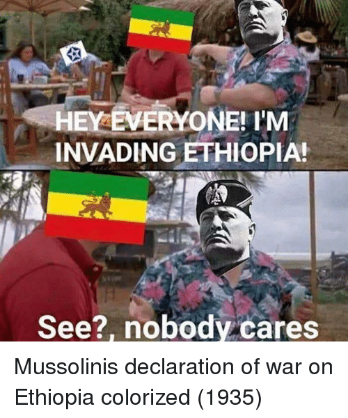 Ethiopia, War, and Mussolini: HEY EVERYONE! 'M  INVADING ETHIOPIA!  See?, nobody cares Mussolinis declaration of war on Ethiopia colorized (1935)