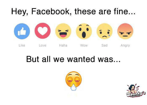 hey facebook these are fine like wow sad love haha 4878679 hey facebook these are fine like wow sad love haha angry but all we