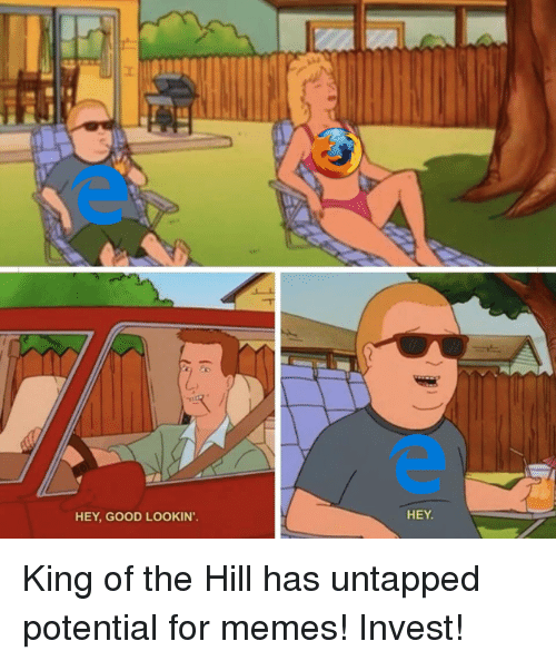 HEY GOOD LOOKIN HEY | King of the Hill Meme on ME ME