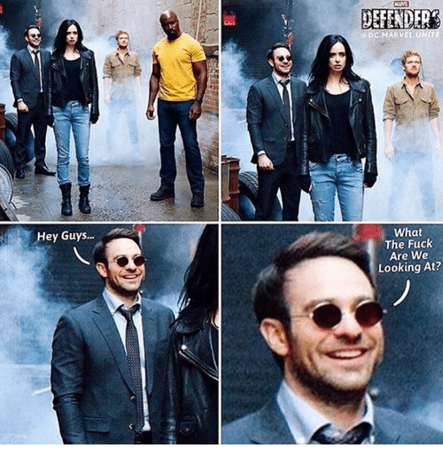 Memes, 🤖, and Marvell: Hey Guys...  DEFENDER  DC MARVEL UNITE  What  The Fuck  Are We  Looking At?
