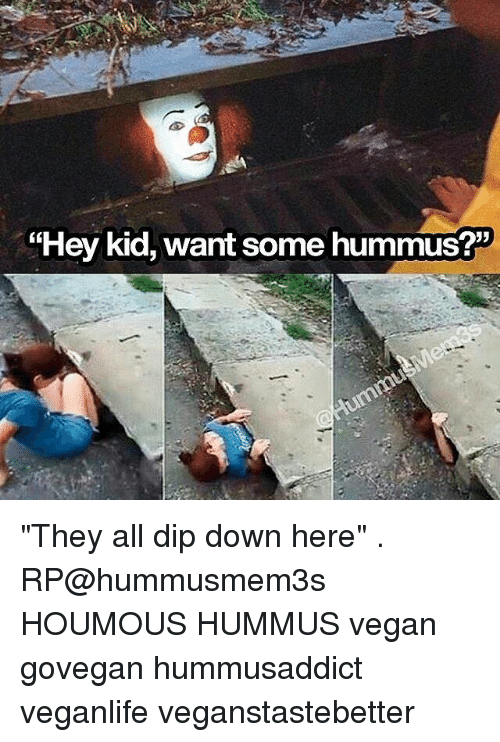 Search Hummus Memes On Sizzle